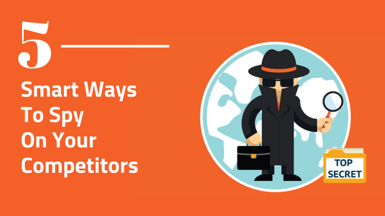5 smart ways to Spy your competitors