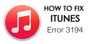 How To Fix Itunes Error 3194 With These Simple Steps