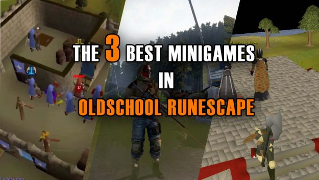 The 3 Best Minigames In Oldschool Runescape